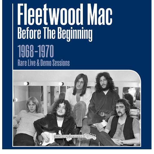 Fleetwood Mac: Before The Beginning – 1968-1970 Live & Demo Sessions