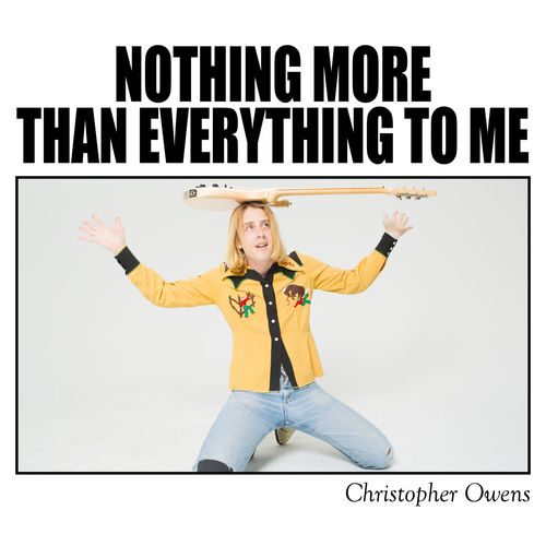 Christopher Owens: Nothing More Than Everything To Me: Signed