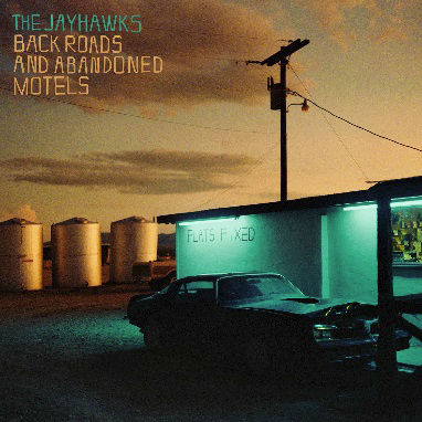 The Jayhawks: Back Roads and Abandoned Motels