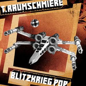 T.Raumschmiere: Blitzkrieg Pop