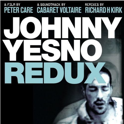 Cabaret Voltaire: Johnny Yesno Redux (2CD + 2DVD)
