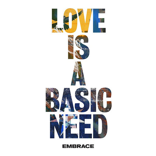 Embrace: Love Is A Basic Need