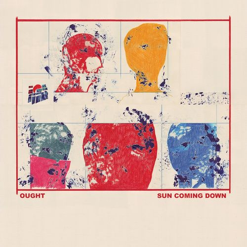 Ought: Sun Coming Down