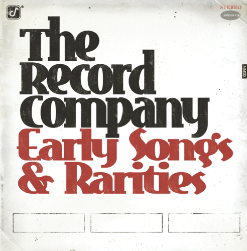 The Record Company: Early Songs & Rarities