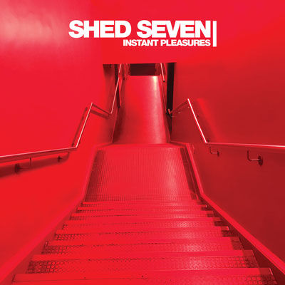 Shed Seven: Instant Pleasures: Signed