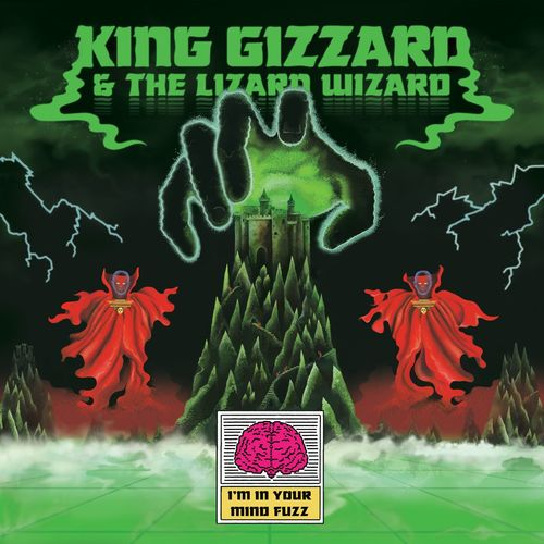 King Gizzard & The Lizard Wizard: I'm In Your Mind Fuzz