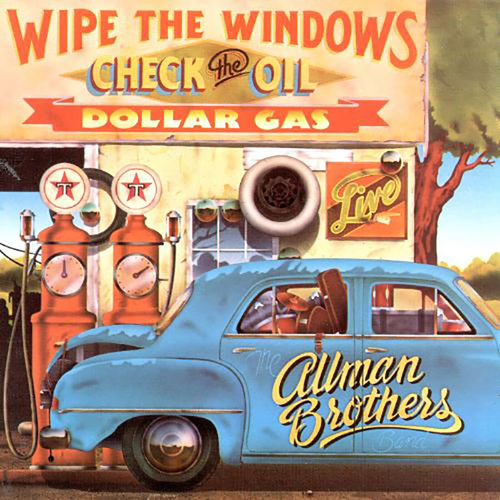 The Allman Brothers Band: Wipe the Windows, Check the Oil, Dollar Gas