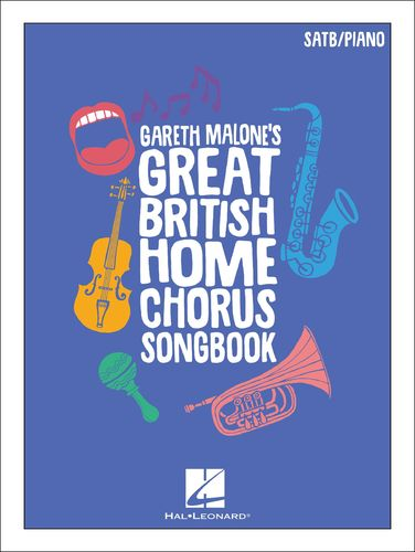 Gareth Malone: Limited Edition Signed Gareth Malone's Great British Home Chorus Songbook