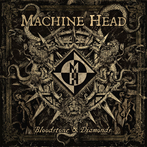 Machine Head: Bloodstone And Diamonds