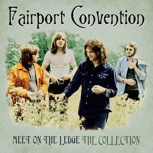 Fairport Convention: Meet Me On The Ledge: The Collection