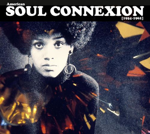 Various Artists: American Soul Connexion [1954-1962]