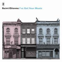 Saint Etienne: I've Got Your Music