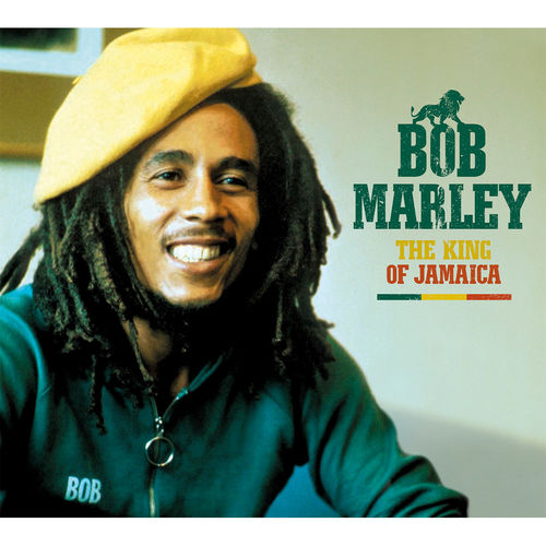 Bob Marley: The King of Jamaica
