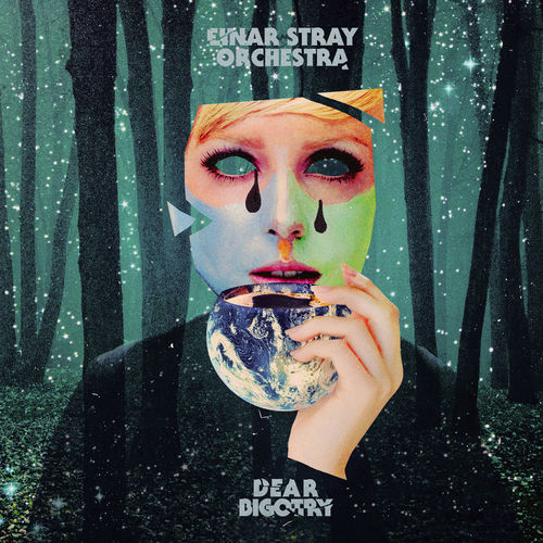 Einar Stray Orchestra: Dear Bigotry