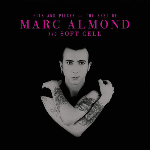 Marc Almond: Hits & Pieces: The Best Of Marc Almond and Soft Cell
