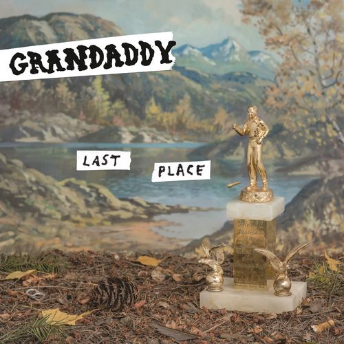 Grandaddy: Last Place