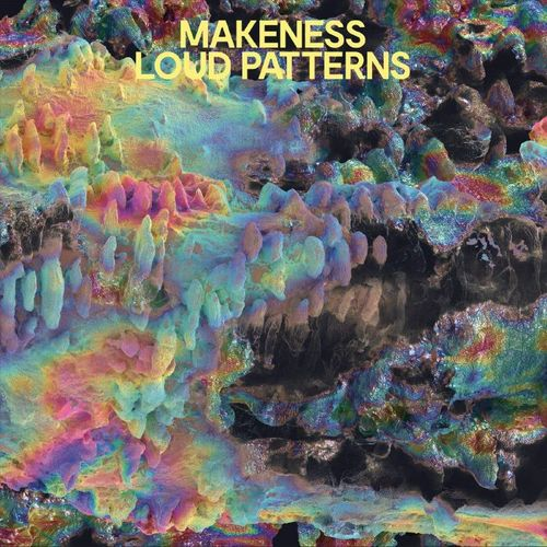 Makeness: Loud Patterns: Coloured Vinyl