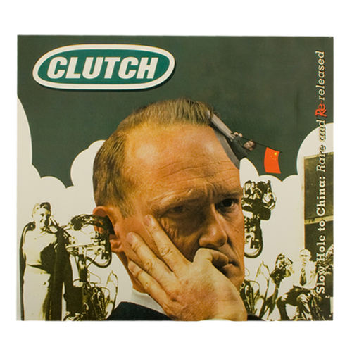 Clutch: Slow Hole To China: Rare And Re-released