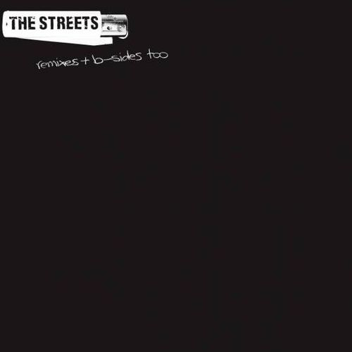 The Streets: Remixes and B Sides Too [RSD 2019]