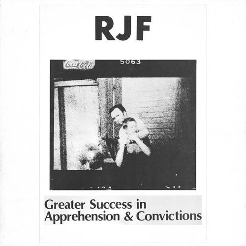 R.J.F.: Greater Success in Apprehensions & Convictions