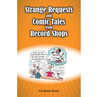 Graham Jones: Strange Requests And Comic Tales From Record Shops