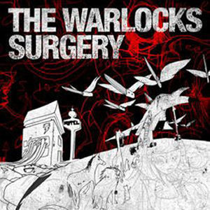 The Warlocks: Surgery