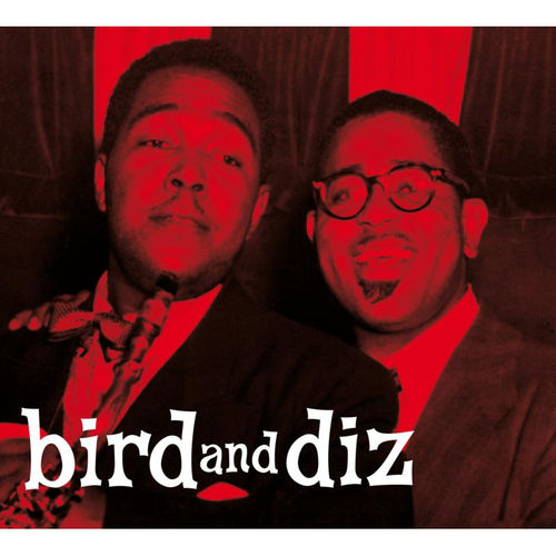 Charlie Parker: Bird and Diz: Limited Digipack CD (Centennial Celebration Collection)