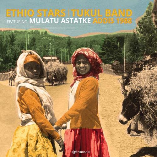 Ethio Stars/Tukul Band feat. Mulatu Astatke: Addis 1988