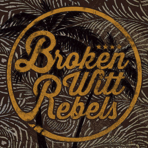 Broken Witt Rebels: Broken Witt Rebels