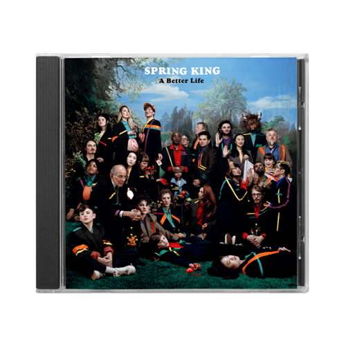 Spring King: A Better Life - Signed CD