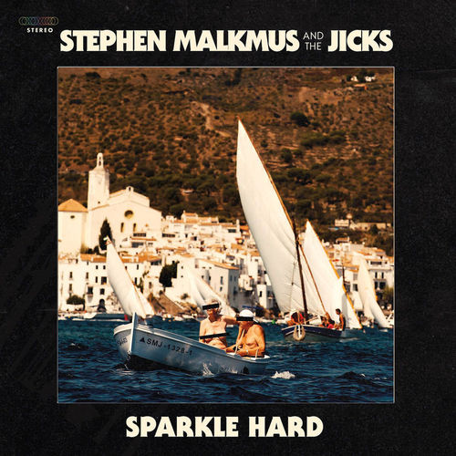 Stephen Malkmus & The Jicks: Sparkle Hard