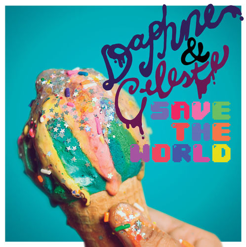 Daphne & Celeste: Daphne & Celeste Save The World