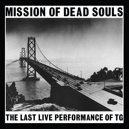 Throbbing Gristle: Mission Of Dead Souls: White Vinyl LP