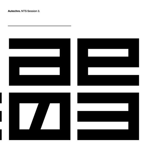 Autechre: NTS Session 3