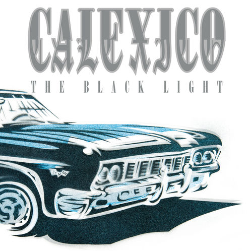 Calexico: The Black Light (20th Anniversary Edition): Limited Edition Clear 180g Vinyl