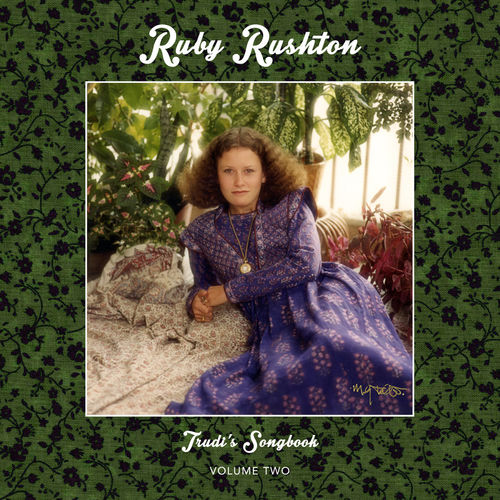 Ruby Rushton: Trudi's Songbook: Volume Two