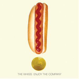 The Whigs: Enjoy The Company