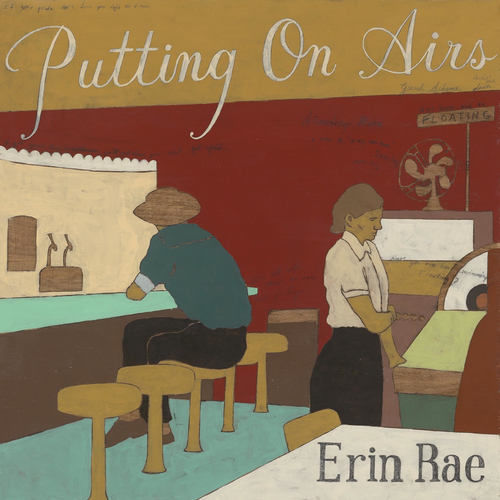 Erin Rae: Putting On Airs