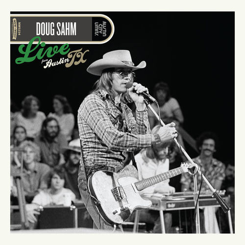 Doug Sahm: Live From Austin, TX