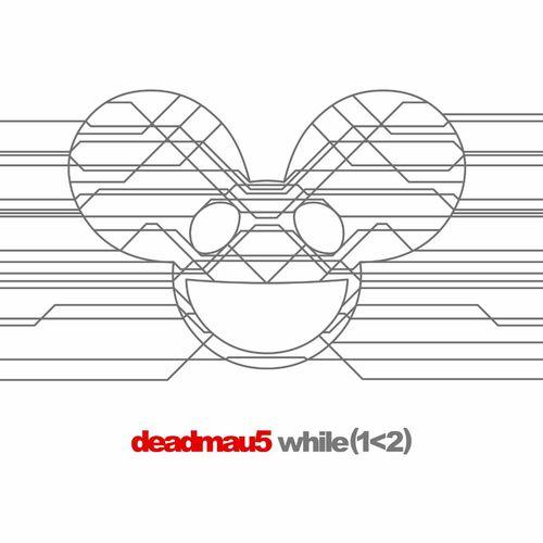 deadmau5: while(1<2) (2CD)