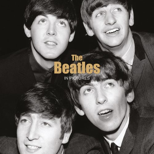 The Beatles: The Beatles in Pictures