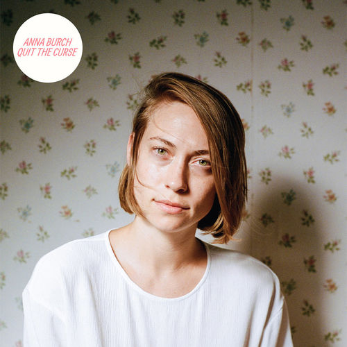 Anna Burch: Quit The Curse