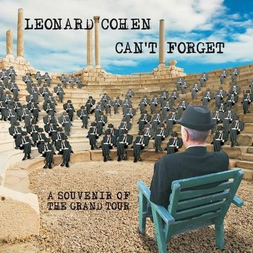 Leonard Cohen: Can't Forget: A Souvenir of the Grand Tour