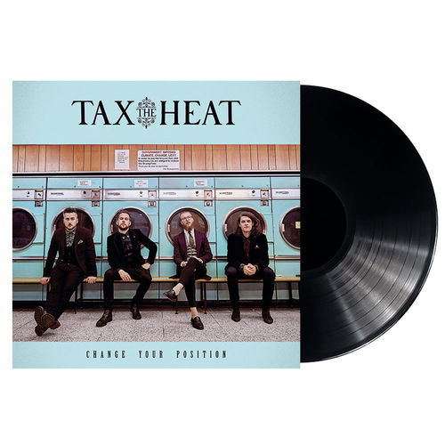 Tax The Heat: Change Your Position: Limited Gatefold Vinyl