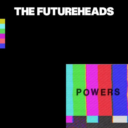 The Futureheads: Powers