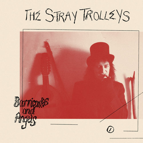 The Stray Trolleys: Barricades and Angels