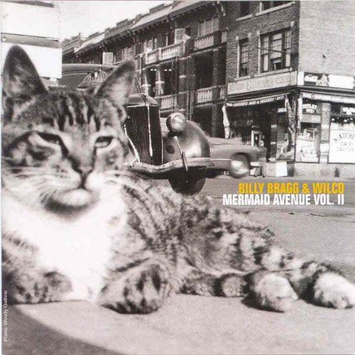 Billy Bragg & Wilco: Mermaid Avenue Vol. II