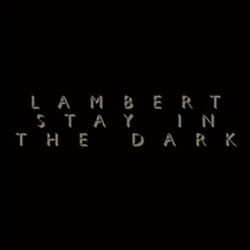 Lambert: Stay In The Dark
