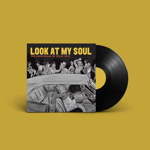 Various Artists: Look At My Soul: The Latin Shade of Texas Soul