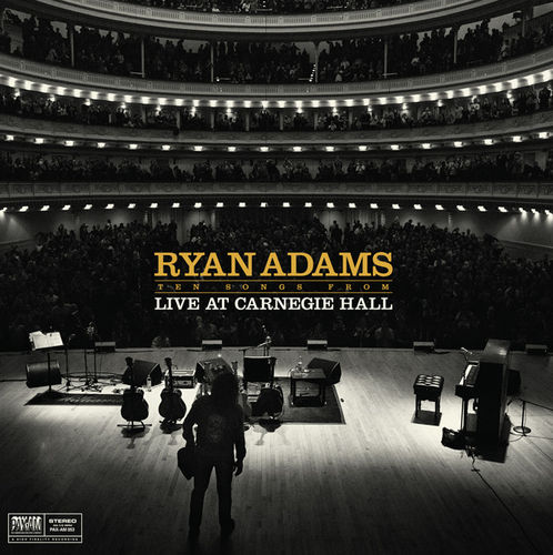 Ryan Adams: Ten Songs from Live at Carnegie Hall